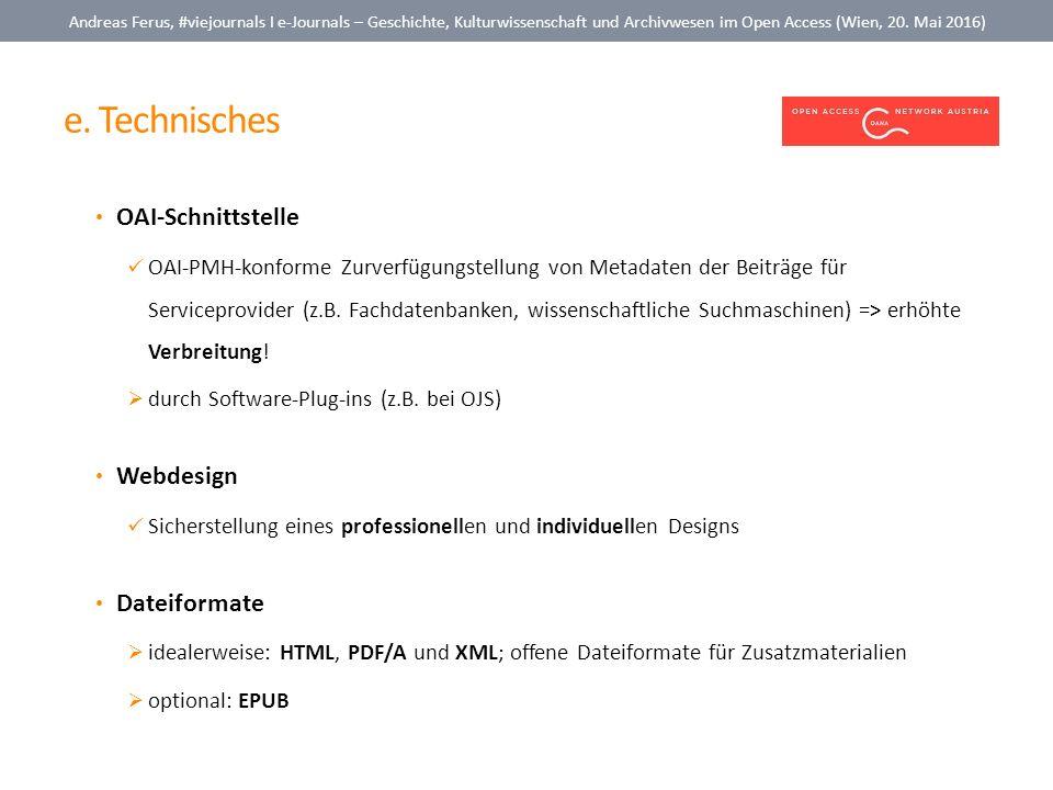 e. Technisches Andreas Ferus, #viejournals I e-Journals – Geschichte, Kulturwissenschaft und Archivwesen im Open Access (Wien, 20. Mai 2016) OAI-Schni