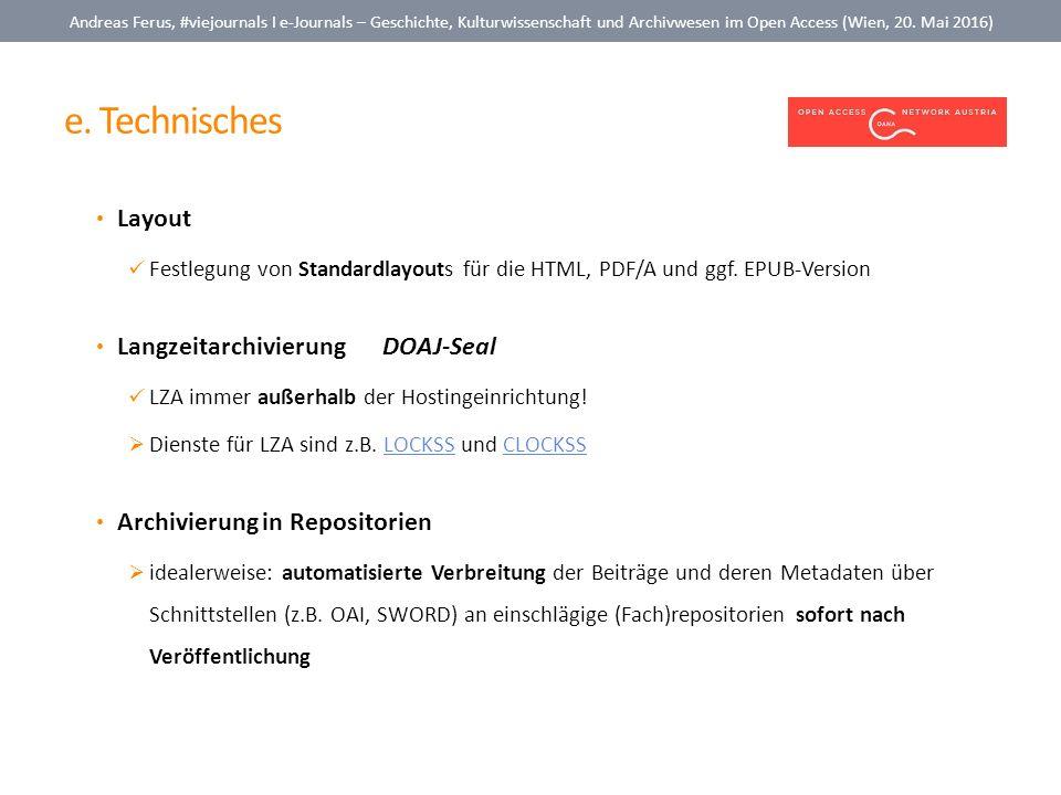 e. Technisches Andreas Ferus, #viejournals I e-Journals – Geschichte, Kulturwissenschaft und Archivwesen im Open Access (Wien, 20. Mai 2016) Layout Fe