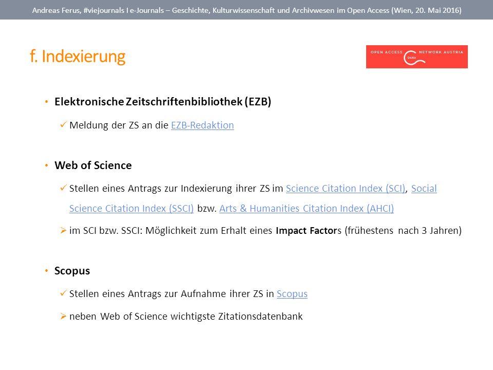 f. Indexierung Andreas Ferus, #viejournals I e-Journals – Geschichte, Kulturwissenschaft und Archivwesen im Open Access (Wien, 20. Mai 2016) Elektroni