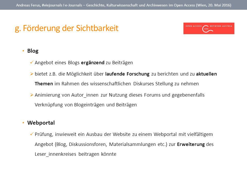 g. Förderung der Sichtbarkeit Andreas Ferus, #viejournals I e-Journals – Geschichte, Kulturwissenschaft und Archivwesen im Open Access (Wien, 20. Mai