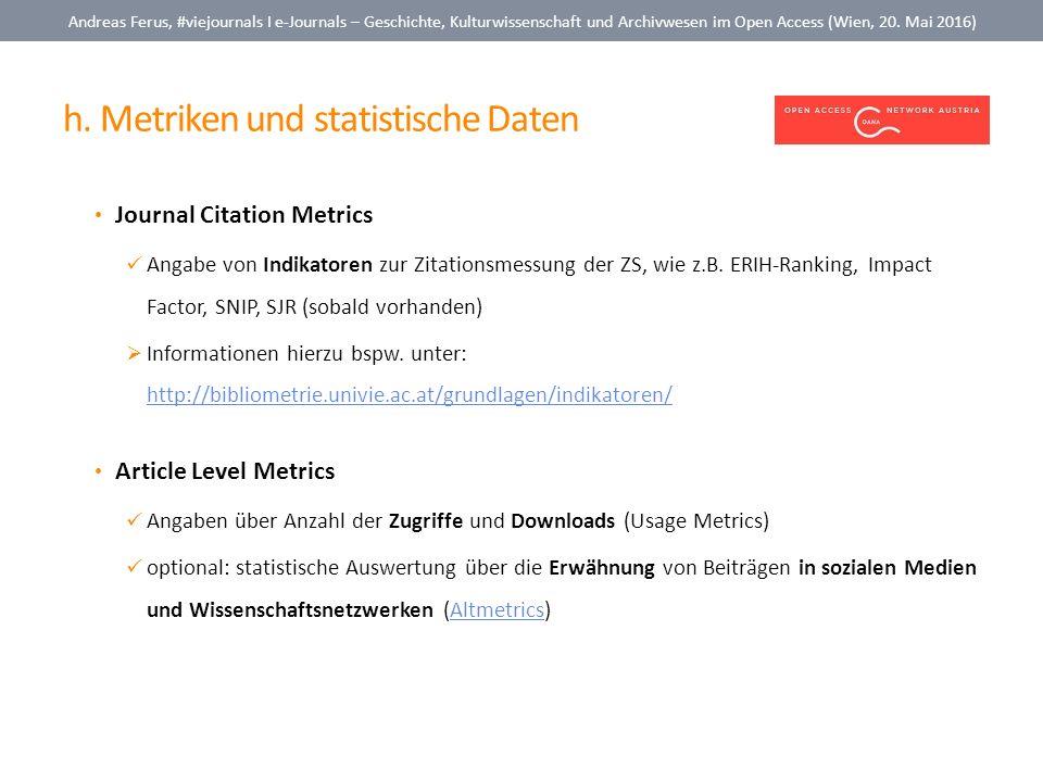 h. Metriken und statistische Daten Andreas Ferus, #viejournals I e-Journals – Geschichte, Kulturwissenschaft und Archivwesen im Open Access (Wien, 20.