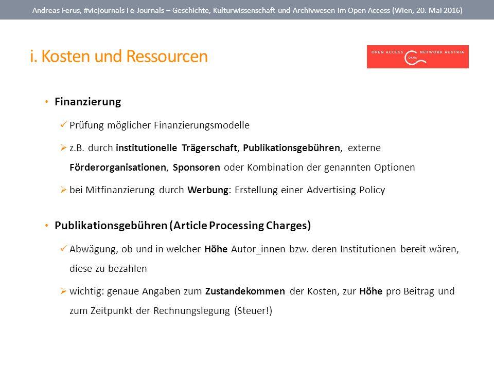 i. Kosten und Ressourcen Andreas Ferus, #viejournals I e-Journals – Geschichte, Kulturwissenschaft und Archivwesen im Open Access (Wien, 20. Mai 2016)