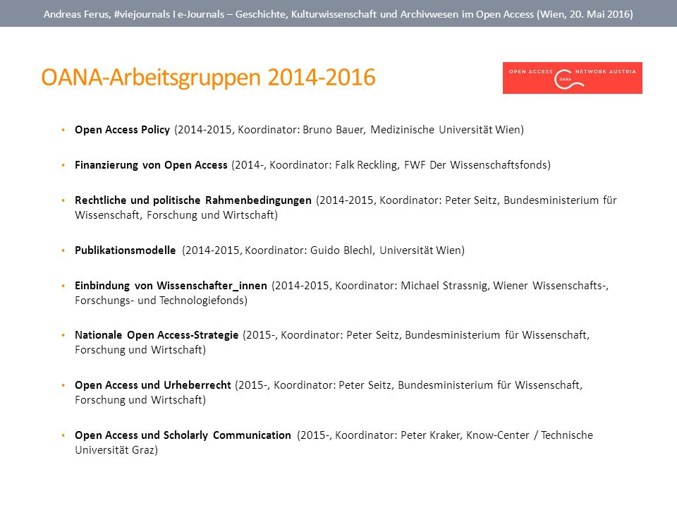 OANA-Arbeitsgruppen 2014-2016 Andreas Ferus, #viejournals I e-Journals – Geschichte, Kulturwissenschaft und Archivwesen im Open Access (Wien, 20. Mai