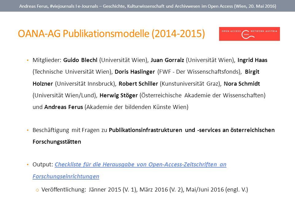 OANA-AG Publikationsmodelle (2014-2015) Andreas Ferus, #viejournals I e-Journals – Geschichte, Kulturwissenschaft und Archivwesen im Open Access (Wien