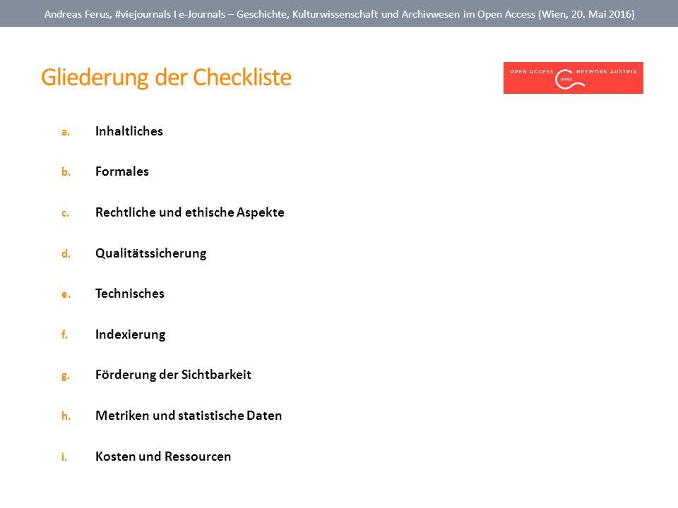 Gliederung der Checkliste Andreas Ferus, #viejournals I e-Journals – Geschichte, Kulturwissenschaft und Archivwesen im Open Access (Wien, 20. Mai 2016