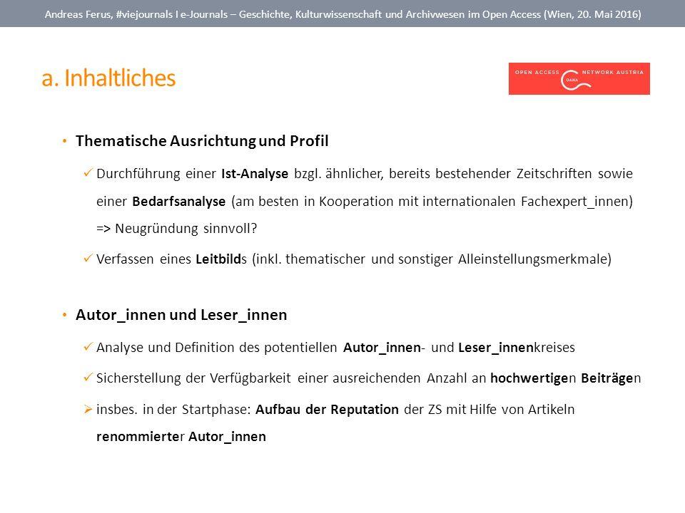 a. Inhaltliches Andreas Ferus, #viejournals I e-Journals – Geschichte, Kulturwissenschaft und Archivwesen im Open Access (Wien, 20. Mai 2016) Thematis