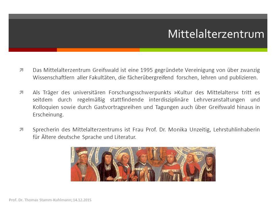 Mittelalterzentrum  Das Mittelalterzentrum Greifswald ist eine 1995 gegründete Vereinigung von über zwanzig Wissenschaftlern aller Fakultäten, die fächerübergreifend forschen, lehren und publizieren.
