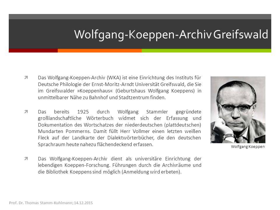 Wolfgang-Koeppen-Archiv Greifswald  Das Wolfgang-Koeppen-Archiv (WKA) ist eine Einrichtung des Instituts für Deutsche Philologie der Ernst-Moritz-Arn