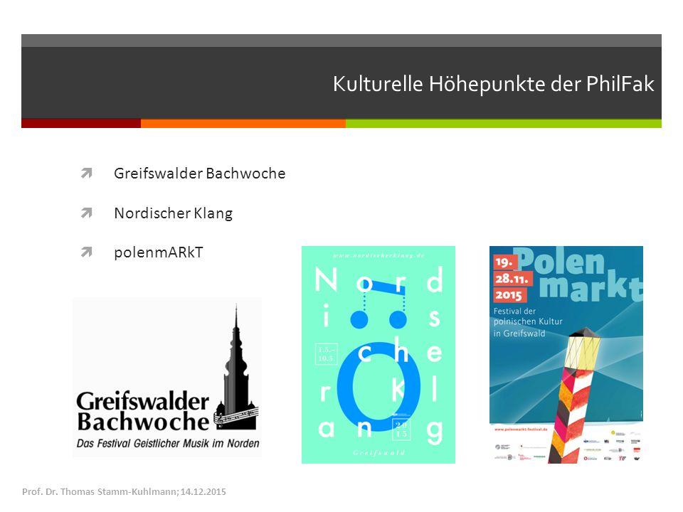 Kulturelle Höhepunkte der PhilFak  Greifswalder Bachwoche  Nordischer Klang  polenmARkT Prof. Dr. Thomas Stamm-Kuhlmann; 14.12.2015