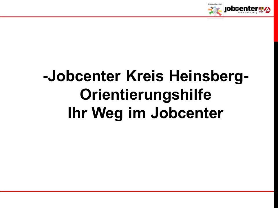 -Jobcenter Kreis Heinsberg- Orientierungshilfe Ihr Weg im Jobcenter