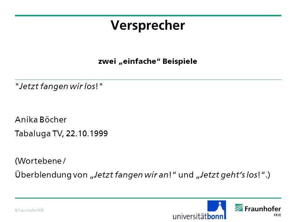 """© Fraunhofer FKIE zwei """"einfache Beispiele Versprecher Jetzt fangen wir los ! Anika Böcher Tabaluga TV, 22.10.1999 (Wortebene / Überblendung von """" Jetzt fangen wir an ! und """" Jetzt geht's los ! .)"""