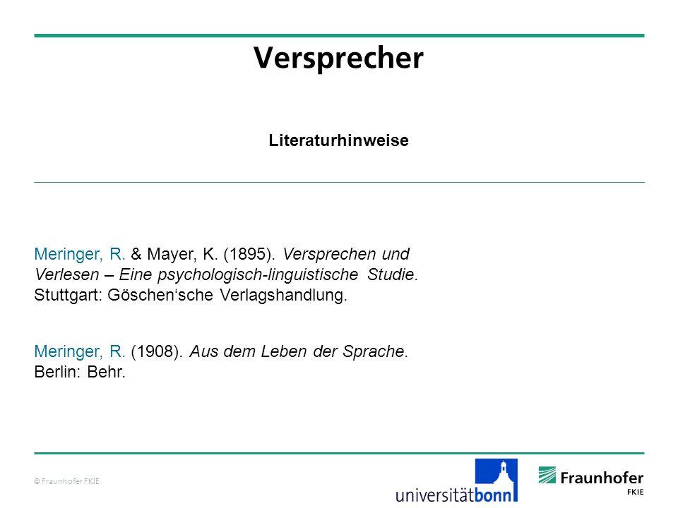 © Fraunhofer FKIE Literaturhinweise Versprecher Meringer, R.