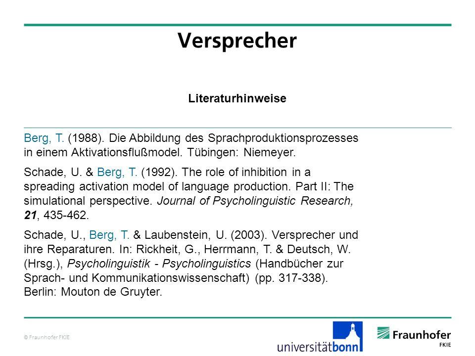 © Fraunhofer FKIE Literaturhinweise Versprecher Berg, T.