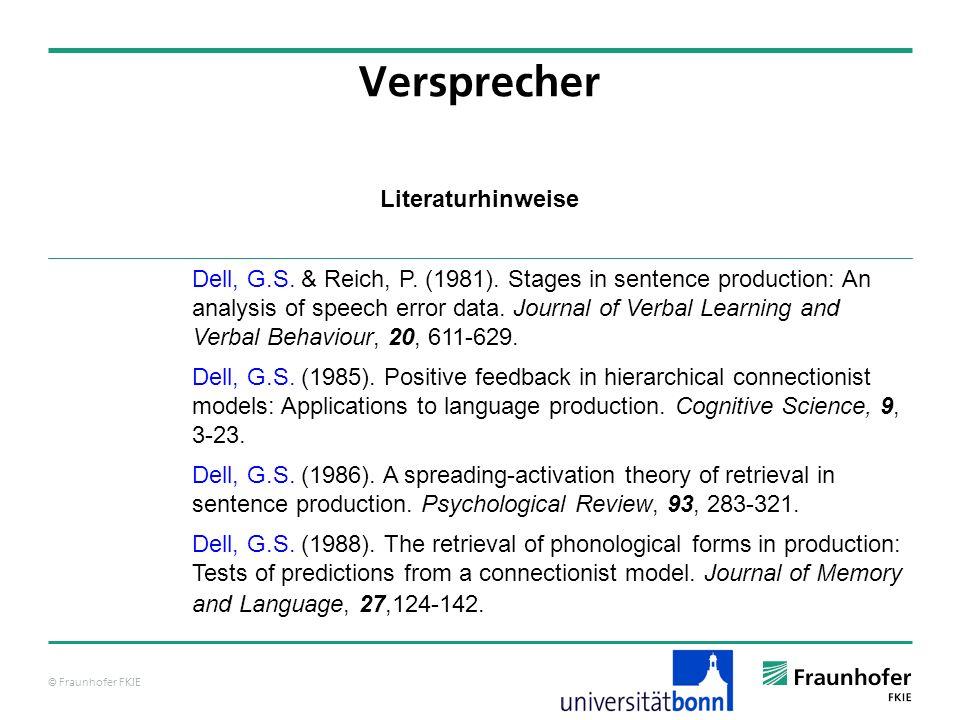 © Fraunhofer FKIE Literaturhinweise Versprecher Dell, G.S.