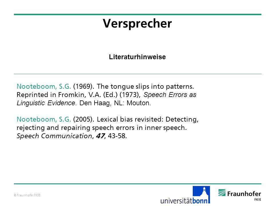 © Fraunhofer FKIE Literaturhinweise Versprecher Nooteboom, S.G.