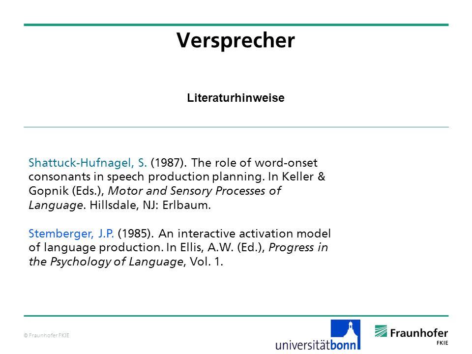 © Fraunhofer FKIE Literaturhinweise Versprecher Shattuck-Hufnagel, S.