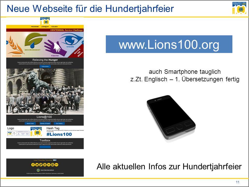 11 Neue Webseite für die Hundertjahrfeier www.Lions100.org auch Smartphone tauglich z.Zt.