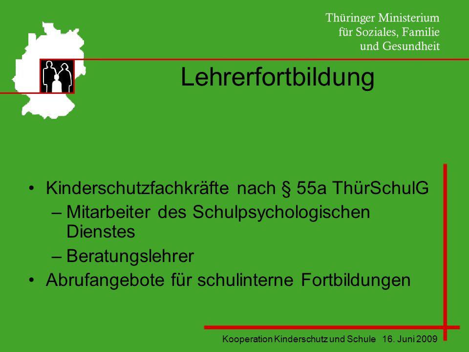Lehrerfortbildung Kinderschutzfachkräfte nach § 55a ThürSchulG –Mitarbeiter des Schulpsychologischen Dienstes –Beratungslehrer Abrufangebote für schul