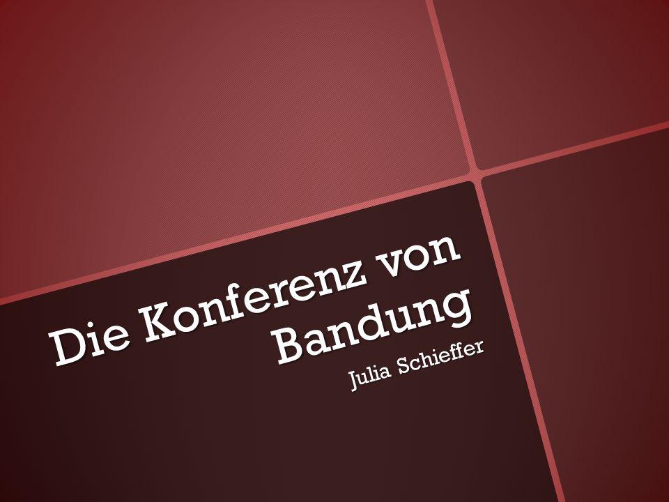 Die Konferenz von Bandung Julia Schieffer