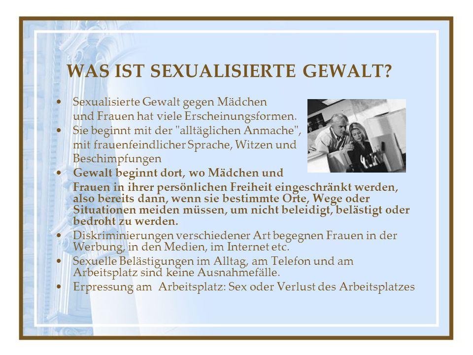 WAS IST SEXUALISIERTE GEWALT.
