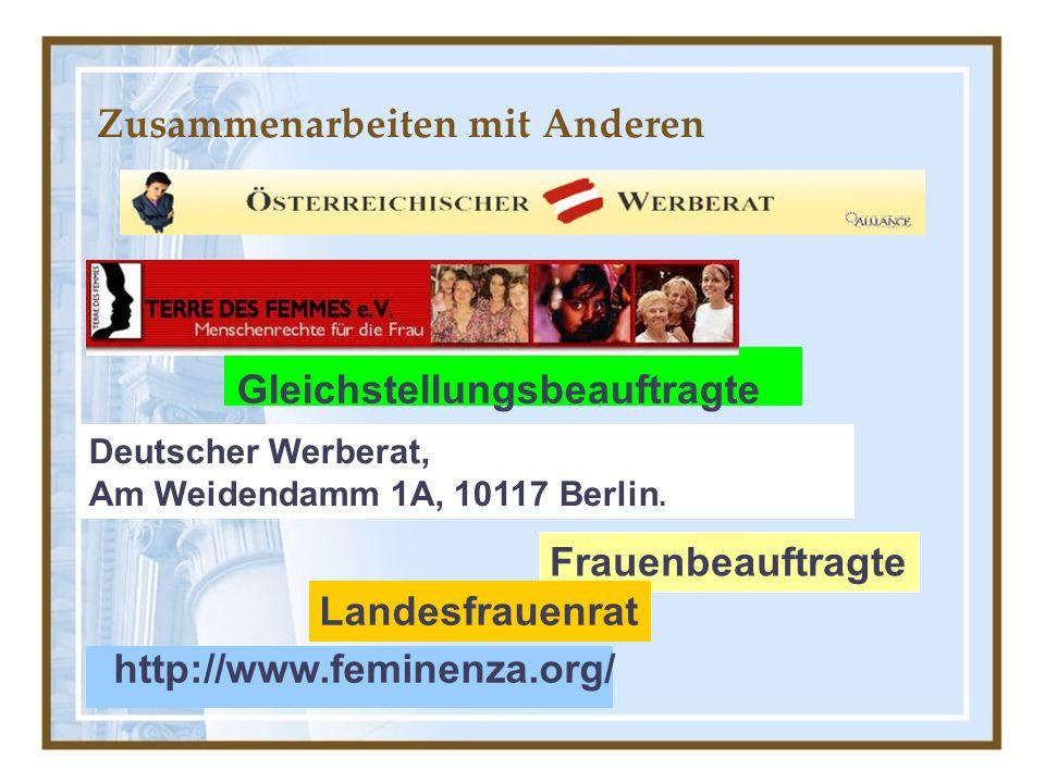 Zusammenarbeiten mit Anderen Gleichstellungsbeauftragte Frauenbeauftragte Landesfrauenrat Deutscher Werberat, Am Weidendamm 1A, 10117 Berlin.