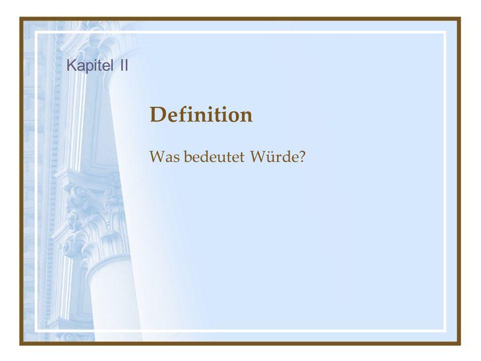 Definition Was bedeutet Würde Kapitel II