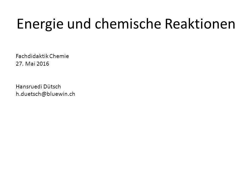 Energie und chemische Reaktionen Fachdidaktik Chemie 27.