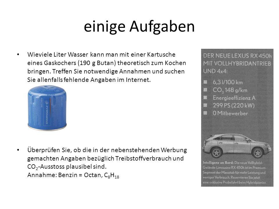 einige Aufgaben Wieviele Liter Wasser kann man mit einer Kartusche eines Gaskochers (190 g Butan) theoretisch zum Kochen bringen.