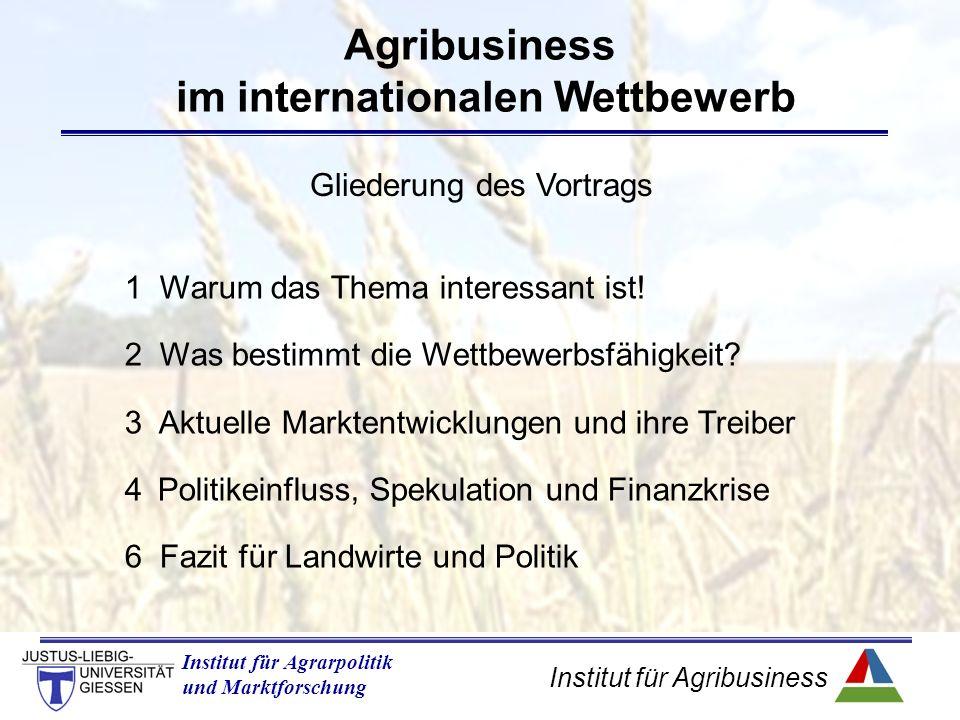 Institut für Agribusiness Institut für Agrarpolitik und Marktforschung 1 Warum das Thema interessant ist.
