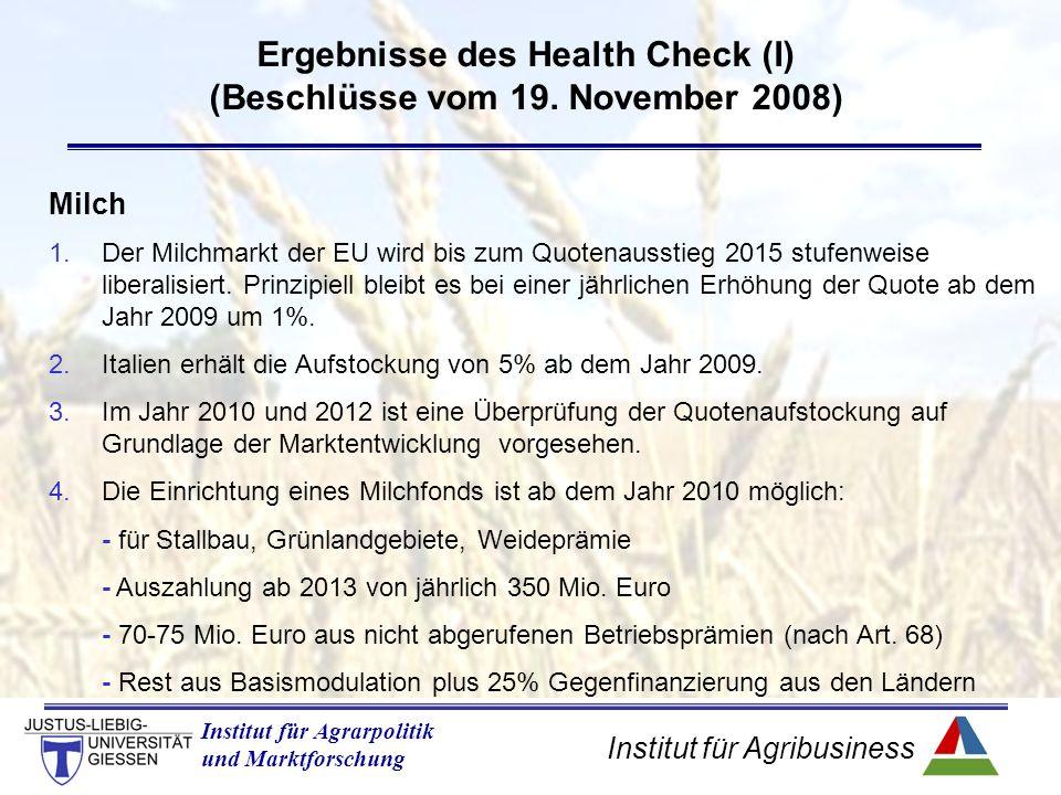 Institut für Agribusiness Institut für Agrarpolitik und Marktforschung Ergebnisse des Health Check (I) (Beschlüsse vom 19.
