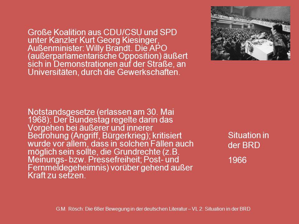 G.M. Rösch: Die 68er Bewegung in der deutschen Literatur – VL 2: Situation in der BRD Große Koalition aus CDU/CSU und SPD unter Kanzler Kurt Georg Kie