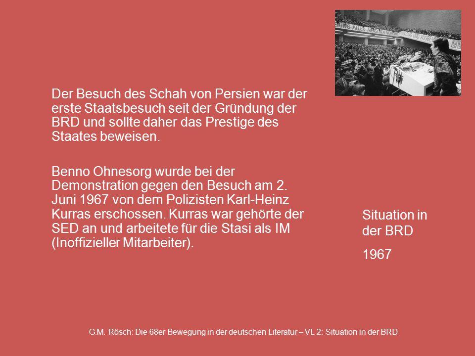 G.M. Rösch: Die 68er Bewegung in der deutschen Literatur – VL 2: Situation in der BRD Der Besuch des Schah von Persien war der erste Staatsbesuch seit