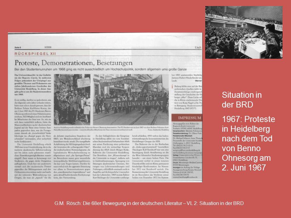 G.M. Rösch: Die 68er Bewegung in der deutschen Literatur – VL 2: Situation in der BRD Situation in der BRD 1967: Proteste in Heidelberg nach dem Tod v