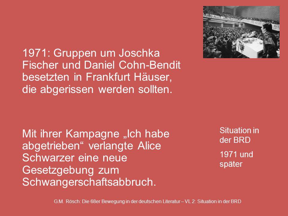 G.M. Rösch: Die 68er Bewegung in der deutschen Literatur – VL 2: Situation in der BRD 1971: Gruppen um Joschka Fischer und Daniel Cohn-Bendit besetzte