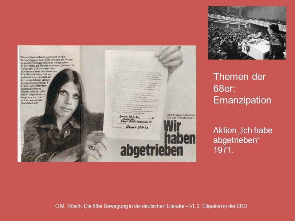 """G.M. Rösch: Die 68er Bewegung in der deutschen Literatur – VL 2: Situation in der BRD Themen der 68er: Emanzipation Aktion """"Ich habe abgetrieben"""" 1971"""