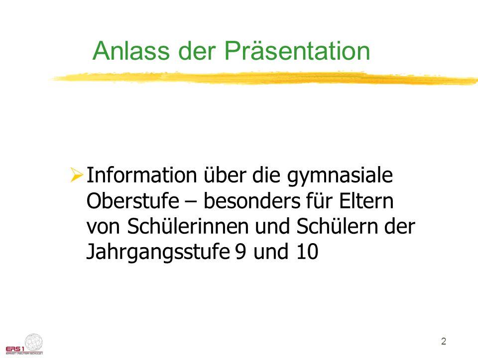 2 Anlass der Präsentation  Information über die gymnasiale Oberstufe – besonders für Eltern von Schülerinnen und Schülern der Jahrgangsstufe 9 und 10