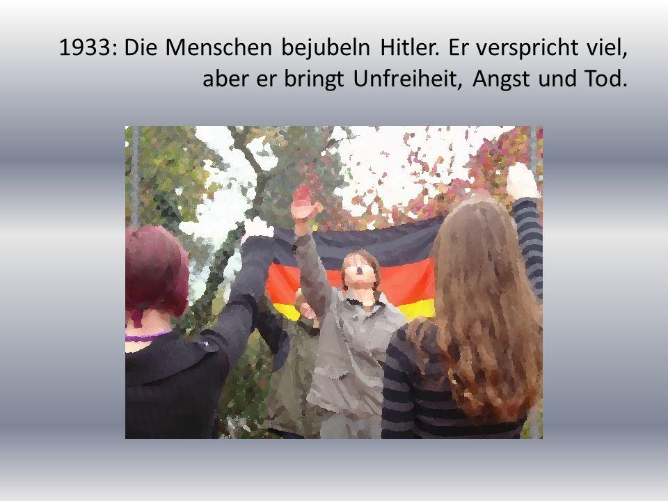 Hitler und seine Anhänger missachten die Menschenwürde und sähen Hass.