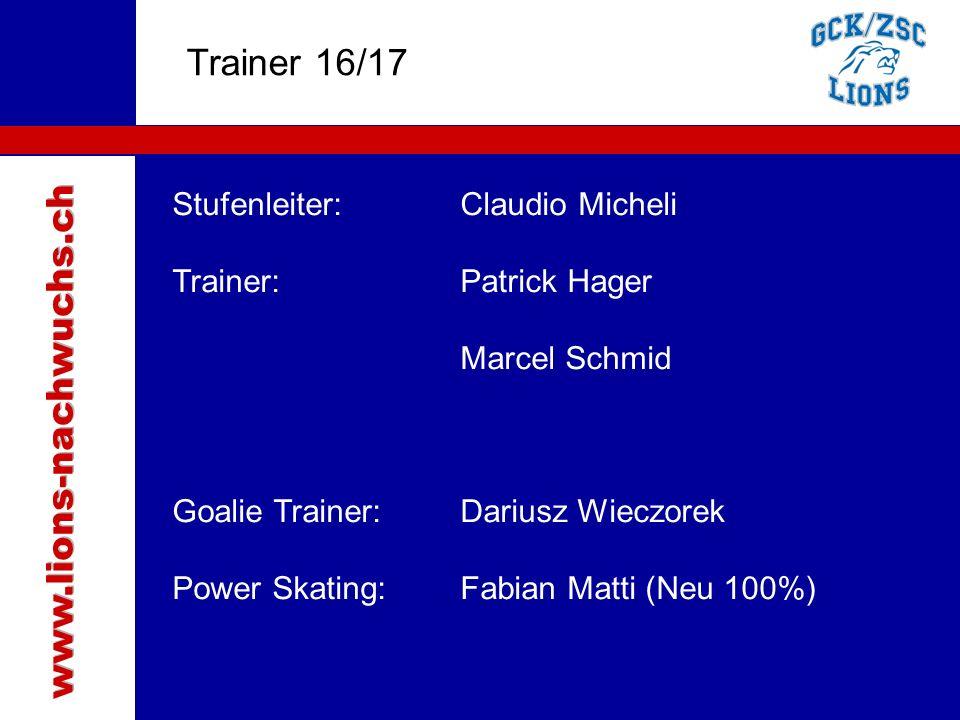 Traktanden Trainer 16/17 Stufenleiter:Claudio Micheli Trainer:Patrick Hager Marcel Schmid Goalie Trainer: Dariusz Wieczorek Power Skating: Fabian Matti (Neu 100%)