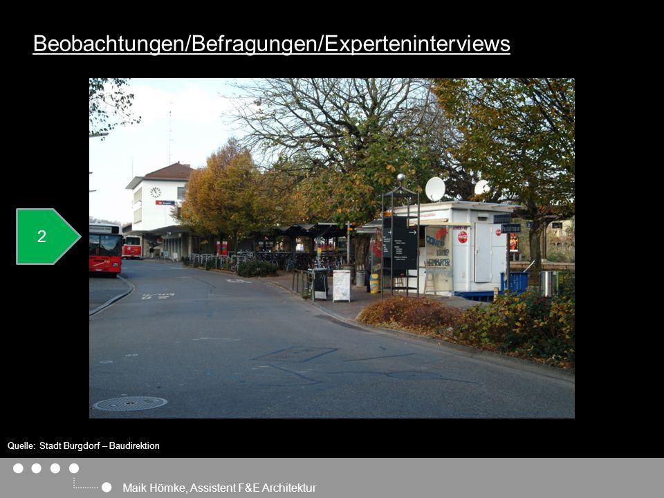 1 2 Maik Hömke, Assistent F&E Architektur Quelle: Stadt Burgdorf – Baudirektion (hrsg.): ESP Bahnhof Burgdorf Masterplanung, Burgdorf, Zürich (Eigenverlag) 2007.