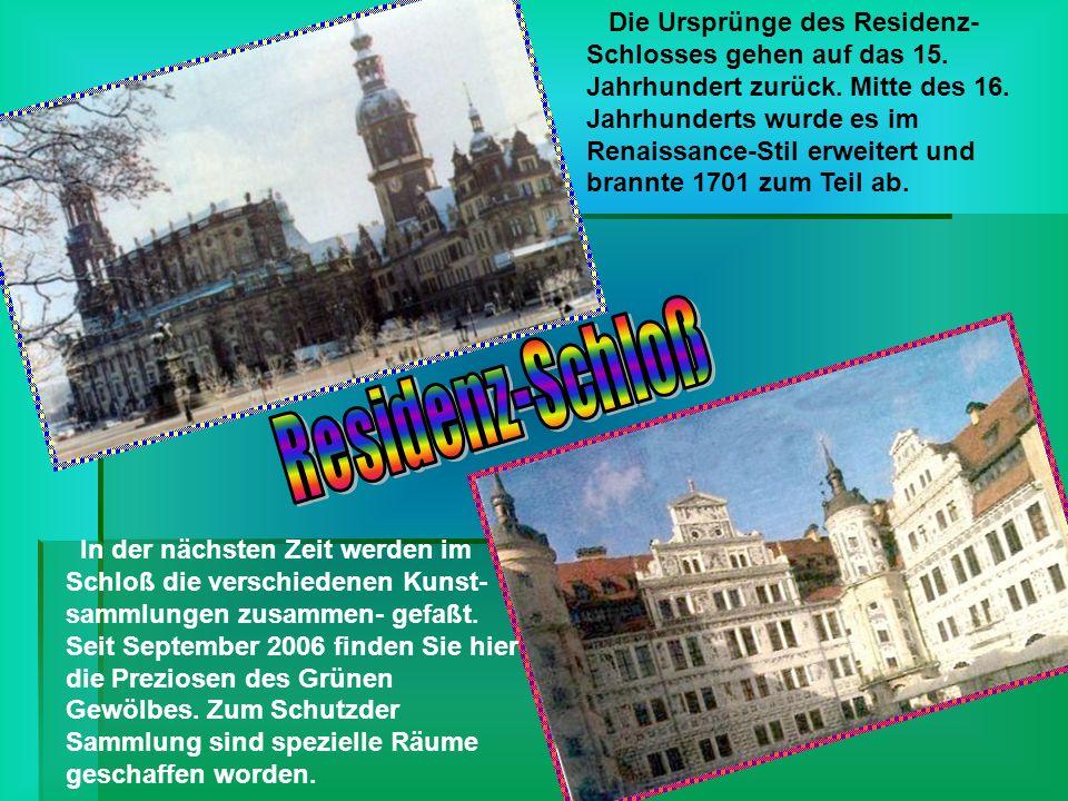 Die Ursprünge des Residenz- Schlosses gehen auf das 15.
