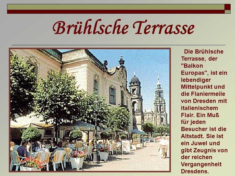 Die Brühlsche Terrasse, der Balkon Europas , ist ein lebendiger Mittelpunkt und die Flaniermeile von Dresden mit italienischem Flair.