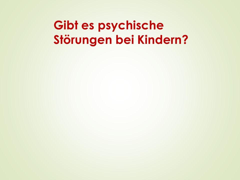 Gibt es psychische Störungen bei Kindern?
