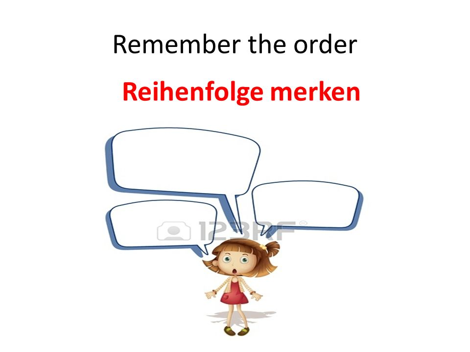 Remember the order Reihenfolge merken