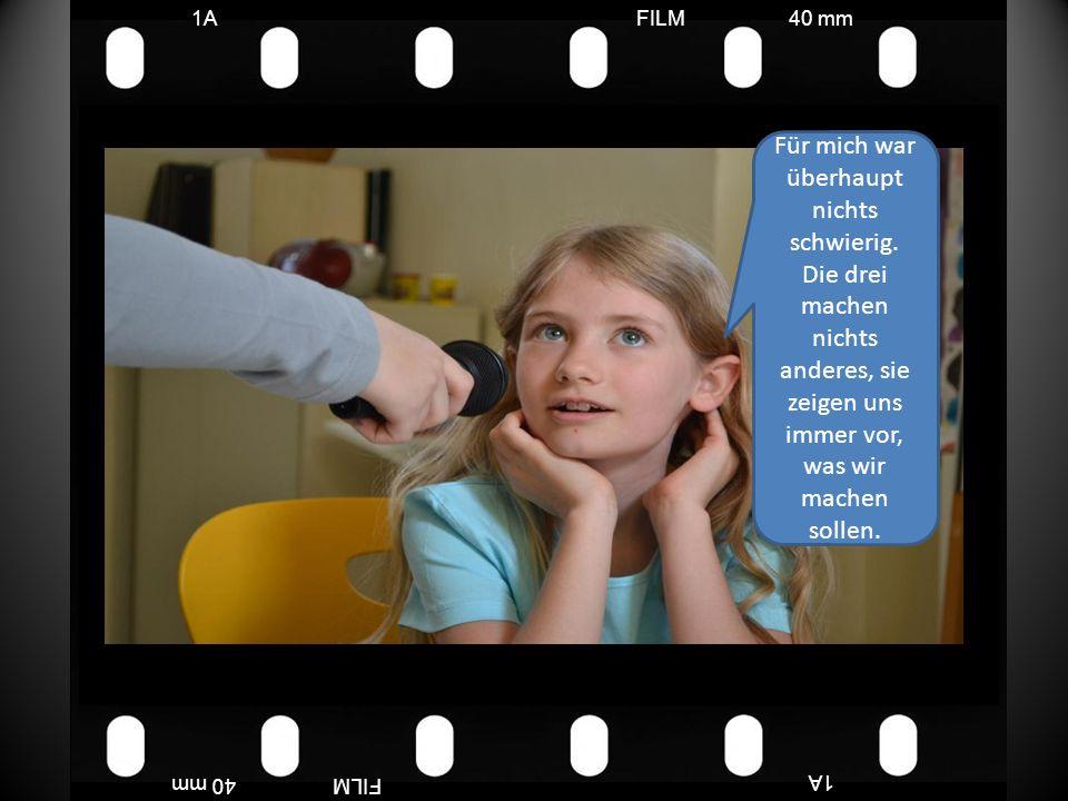 FILM40 mm1A FILM40 mm Für mich war überhaupt nichts schwierig.
