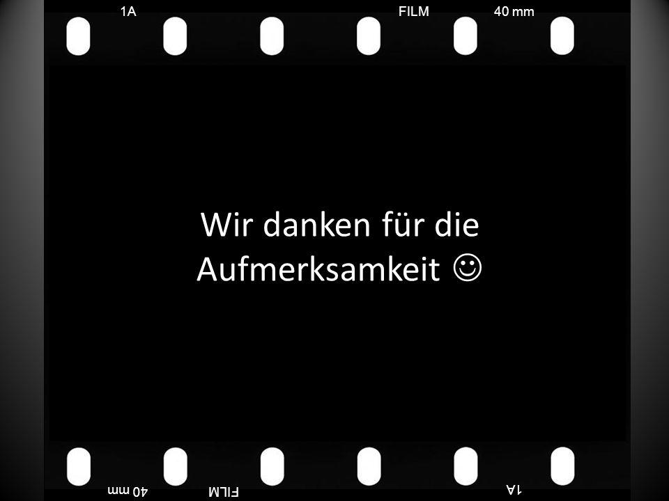 FILM40 mm1A FILM40 mm Wir danken für die Aufmerksamkeit