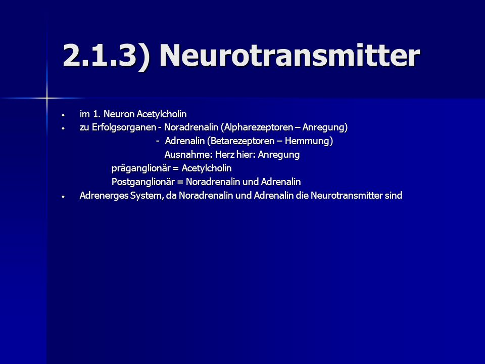 2.1.3) Neurotransmitter im 1.Neuron Acetylcholin im 1.