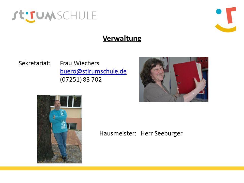 Verwaltung Sekretariat: Frau Wiechers buero@stirumschule.de (07251) 83 702 buero@stirumschule.de Hausmeister:Herr Seeburger