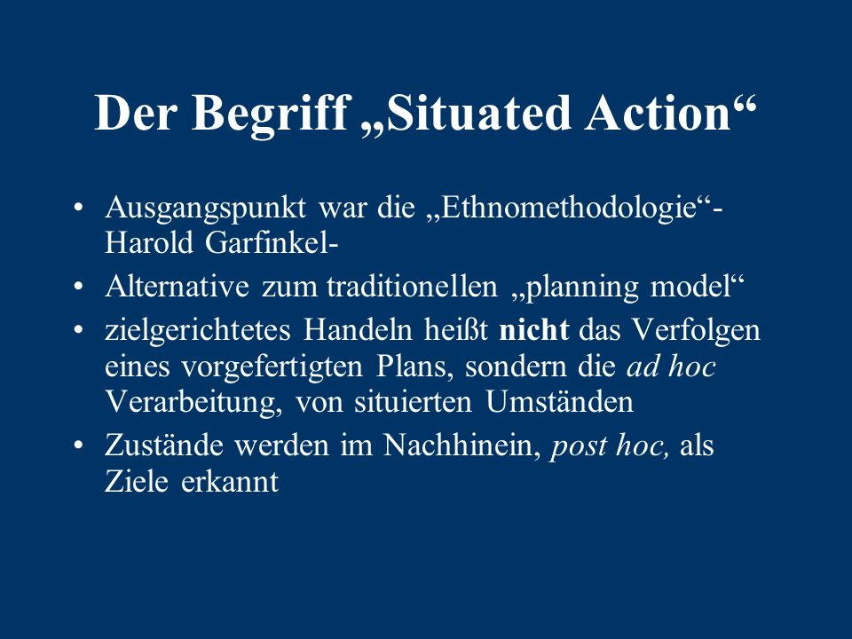 Plans and Situated Action Studie über verschiedene Handlungs-/ Kommunikationstheorien der KI, als Basis für Expertensysteme/ intelligente Interfaces Infragestellung viele dieser meist traditionell sozialwissenschaftlichen Theorien und Entwicklung einer Alternative