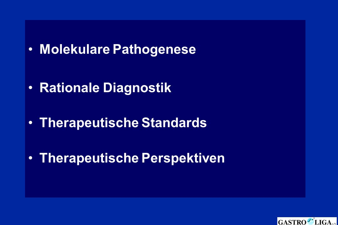 Molekulare Pathogenese Rationale Diagnostik Therapeutische Standards Therapeutische Perspektiven