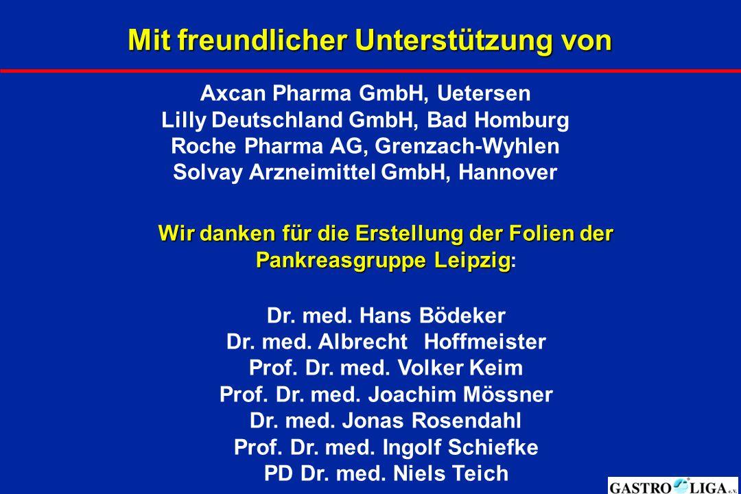 Wir danken für die Erstellung der Folien der Pankreasgruppe Leipzig Wir danken für die Erstellung der Folien der Pankreasgruppe Leipzig : Dr. med. Han